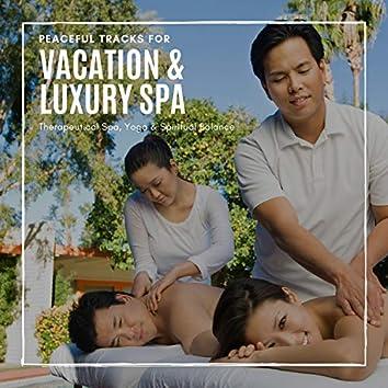 Vacation & Luxury Spa - Peaceful Tracks For Therapeutical Spa, Yoga & Spiritual Balance