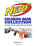 NERF COLORING BOOK COLLECTION - Vol.1: A Coloring Book by a NERF's fan for fans of NERF (Volume 1)