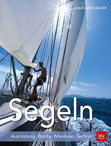 Segeln: Ausrüstung · Boote · Manöver · Technik