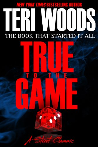 Read True To The Game True To The Game 1 By Teri Woods