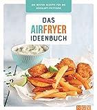 Das Airfryer-Ideenbuch: Die besten Rezepte für die Heißluft-Fritteuse (German Edition)