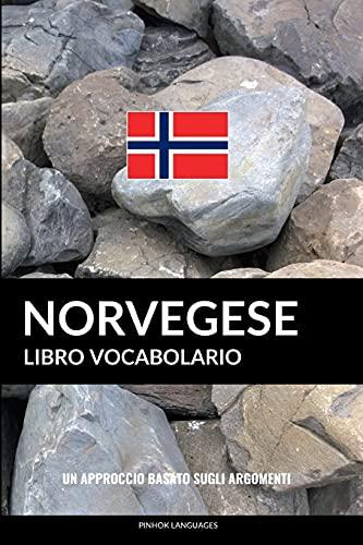 Libro Vocabolario Norvegese: Un Approccio Basato sugli Argomenti