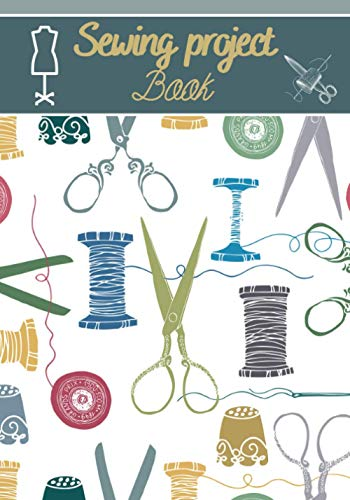 Sewing project book: Sewing project book | 7x10'format | 150 pages to be...