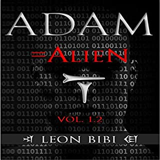 Adam = Alien     Adam Series, Book 1              Written by:                                                                                                                                 Leon Bibi                               Narrated by:                                                                                                                                 Tanner De Bruyne                      Length: 3 hrs and 26 mins     Not rated yet     Overall 0.0
