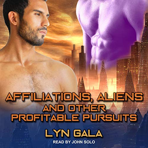 Affiliations, Aliens, and Other Profitable Pursuits audiobook cover art