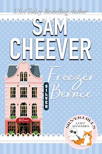 Freezer Bernie (Silver Hills Cozy Mysteries Book 3)