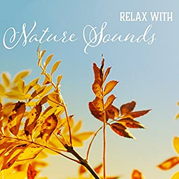 Relax with Nature Sounds – Stress Relieve, Time to Rest, Calming Nature Waves, Water Sounds