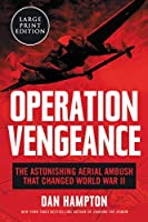 Operation Vengeance: The Astonishing Aerial Ambush That Changed World War II