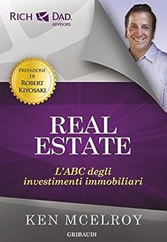 Real Estate: L'ABC degli investimenti immobiliari (Italian Edition) by [Ken McElroy]