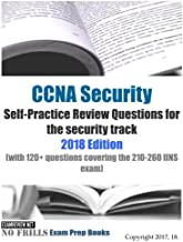 CCNA Security Self-Practice Review Questions for the Security Track 2018: With 120 + Questions Covering the 210-260 Iins Exam