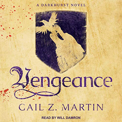 Vengeance     Darkhurst Series, Book 2              By:                                                                                                                                 Gail Z. Martin                               Narrated by:                                                                                                                                 Will Damron                      Length: 19 hrs and 58 mins     3 ratings     Overall 5.0