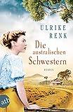 Die australischen Schwestern: Roman (Die Australien Saga 2)