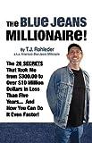 The Blue Jeans Millionaire!...