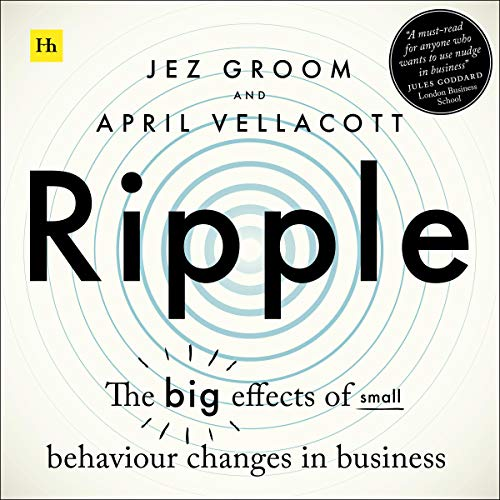 Ripple: The Big Effects of Small Behaviour Changes in Business  By  cover art