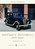 Austerity Motoring 1939 - 1950 (Shire Library)