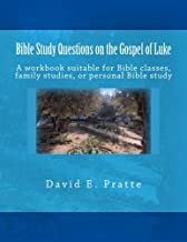 Bible Study Questions on the Gospel of Luke: A workbook suitable for Bible classes, family studies, or personal Bible study