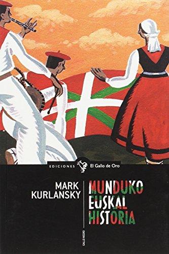 Euskal Munduko historia: (Edición en Euskera) (GALLO NEGRO (ENSAYO OTROS IDIOMAS))