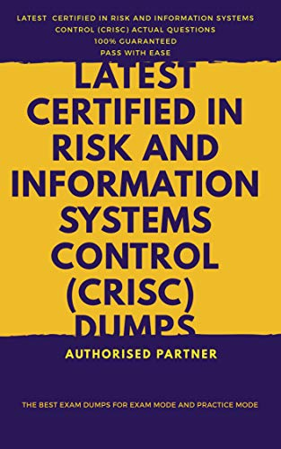 Certified in Risk and Information Systems Control (CRISC) Exam Questions (English Edition)