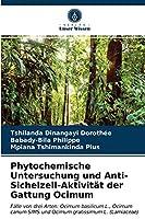 Phytochemische Untersuchung und Anti-Sichelzell-Aktivitaet der Gattung Ocimum