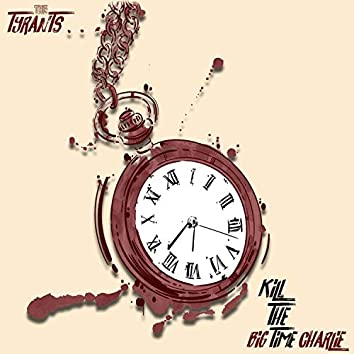 Kill the Time // Big Time Charlie