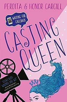 Casting Queen (Waiting For Callback Book 1) by [Perdita Cargill, Honor Cargill]