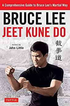Bruce Lee Jeet Kune Do: Bruce Lee's Commentaries on the Martial Way (Bruce Lee Library Book 3) by [Bruce Lee, John Little]