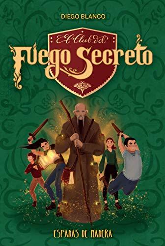 El Club Del Fuego Secreto/ 2. Espadas de madera