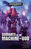 Servants of the Machine-God (Warhammer 40,000) (English Edition)