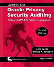 Oracle Privacy Security Auditing: Includes HIPAA Regulatory Compliance (Oracle In-Focus) (Volume 47)