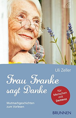 Frau Franke sagt Danke: Mutmachgeschichten zum Vorlesen (für Menschen mit Demenz) in der Klammer: auf Aufkleber