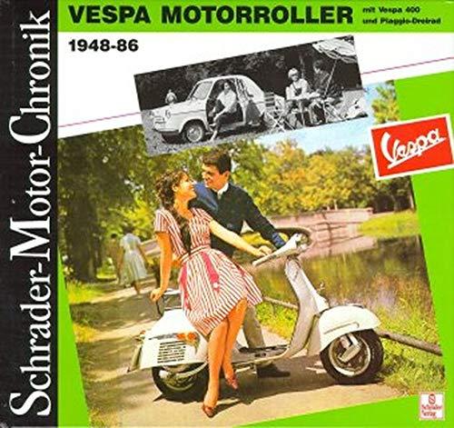 Schrader Motor-Chronik, Vespa Motorroller mit Vespa 400 und Piaggio-Dreirad 1948-86 (Schrader-Motor-Album)