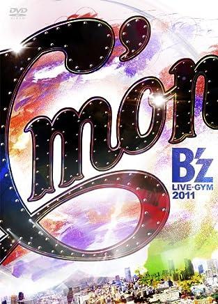 B'z LIVE-GYM 2011-C'mon- [DVD]
