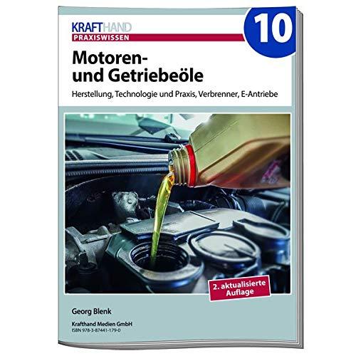 Motoren- und Getriebeöle: Herstellung, Technologie und Praxis, Verbrenner, E-Antriebe (Krafthand Praxiswissen)