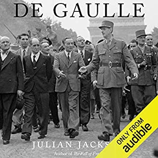 De Gaulle                   By:                                                                                                                                 Julian Jackson                               Narrated by:                                                                                                                                 James Adams                      Length: 41 hrs and 35 mins     21 ratings     Overall 4.8
