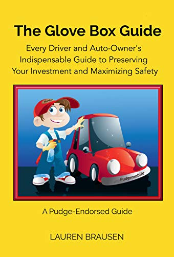 The Glove Box Guide: Every Driver and Auto-Owner's Indispensable Guide to Preserving Your Investment and Maximizing Safety: Revised Edition 2019 (English Edition)