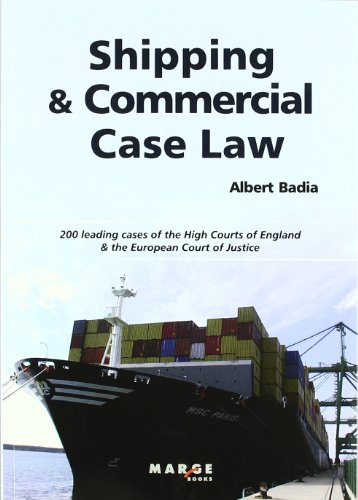 Shipping and commercial case law : 200 leading cases of the High Courts of England & the European Court of Justice