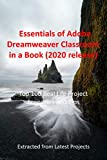 Essentials of Adobe Dreamweaver Classroom in a Book (2020 release) : Top 100 Real Life Project Scenarios and Tips : Extracted from Latest Projects