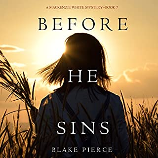 Before He Sins      A Mackenzie White Mystery, Book 7              Written by:                                                                                                                                 Blake Pierce                               Narrated by:                                                                                                                                 Elaine Wise                      Length: 6 hrs and 29 mins     Not rated yet     Overall 0.0