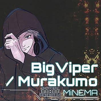 Big Viper / Murakumo