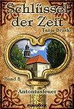 Schlüssel der Zeit - Band 5: Antoniusfeuer: Lokale Histo-Fantasy-Serie