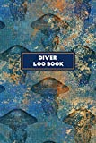 Diver Log Book: Scuba Diving Logbook for Beginners and Experienced Divers: Record Up To 101 Dives:...