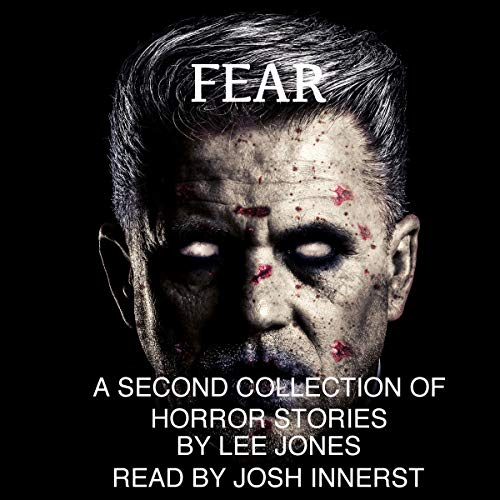 Fear: A Second Collection of Horror Short Stories audiobook cover art