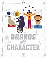 Brands with Character by Unknown(2014-11-01)