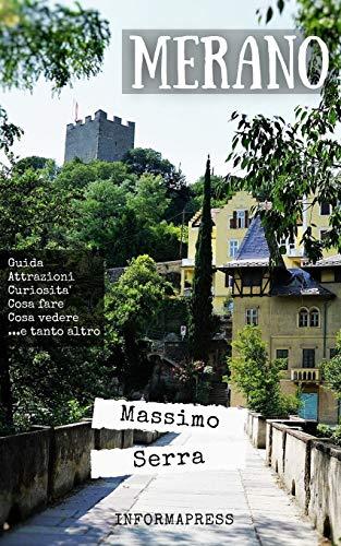 Merano: Guida completa alla città-giardino dell'Alto Adige
