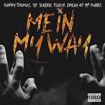 Me in My Way (feat. Danny Thomas, Enkay47, the Jokerr & Dubbs)