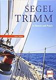 Segeltrimm in Theorie und Praxis - Peter Hahne