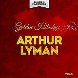 Golden Hits By Arthur Lyman Vol 5