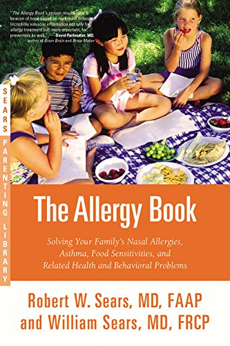 The Allergy Book: Solving Your Family's Nasal Allergies, Asthma, Food...