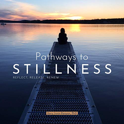 Pathways to Stillness: Reflect, Release, Renew cover art