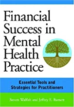 Financial Success in Mental Health Practice: Essential Tools and Strategies for Practitioners